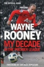 Fotboll Internationell Wayne Rooney My Decade in the Premier League