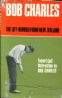 GOLF Bob Charles The left-hander from New Zealand