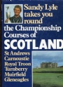 GOLF Sandy Lyle Takes You Round The Championship Courses of Scotland